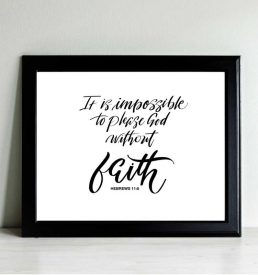 Hebrews 11:6 8 x 10 print