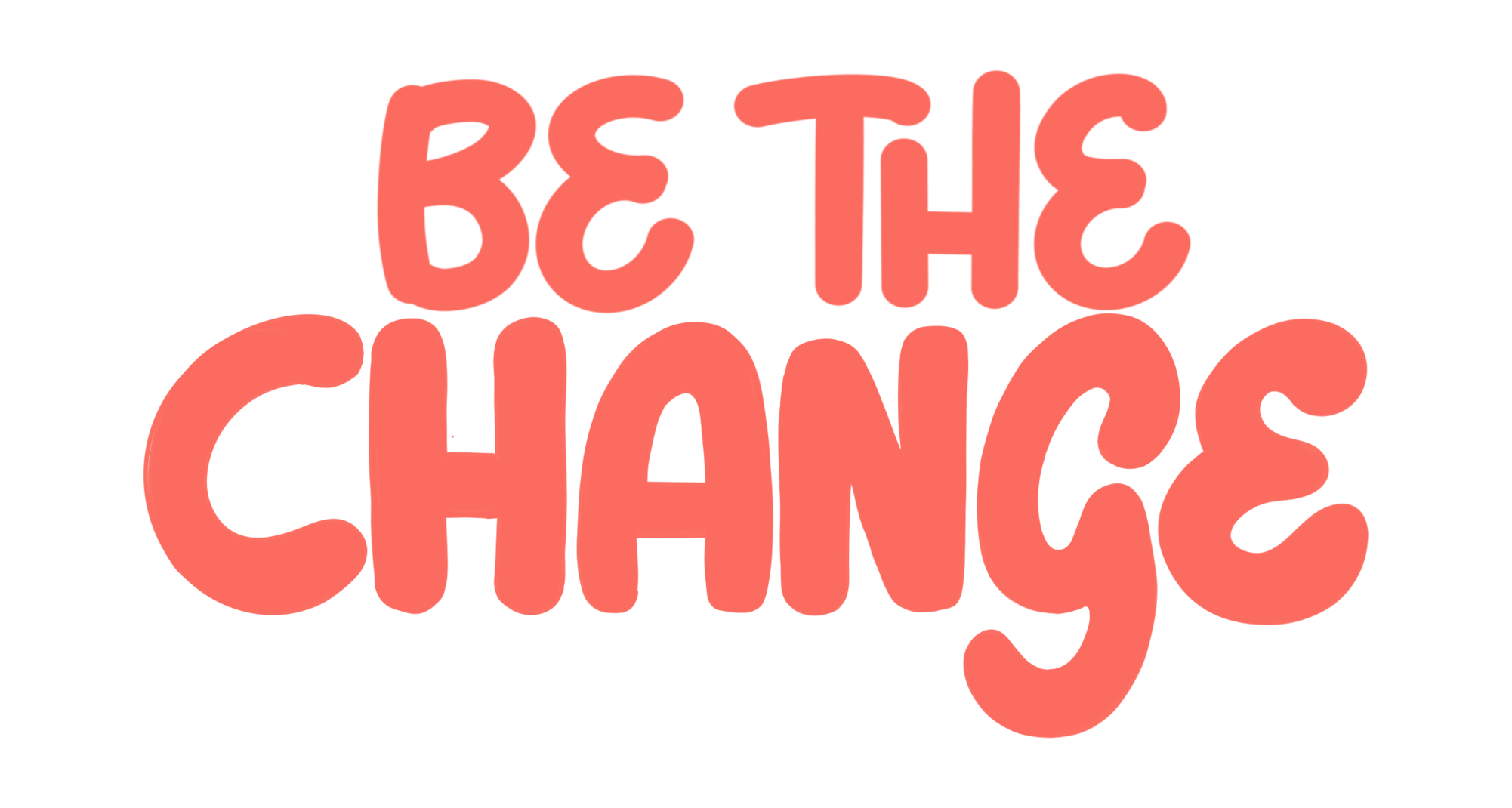 Be the Change text Overlay